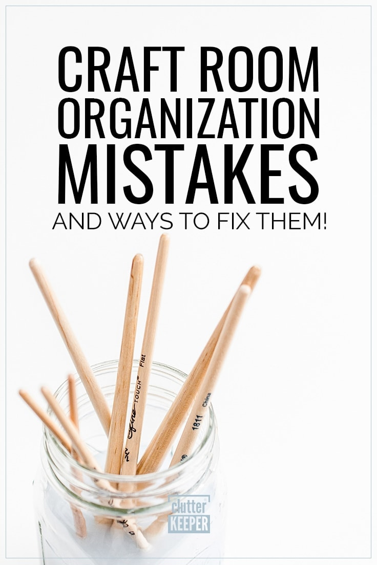 Craft Room Organization Mistakes and Ways to Fix them!