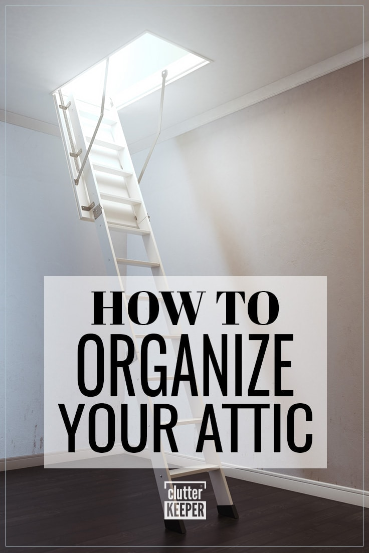 How to Organize Your Attic