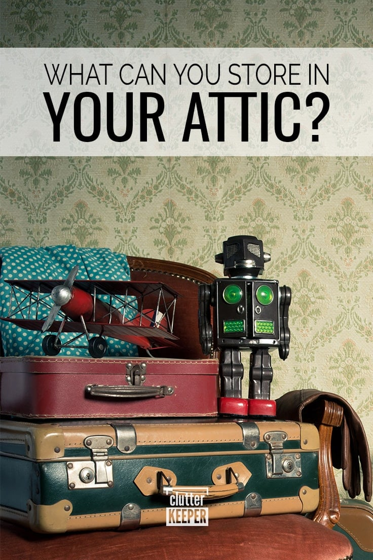 What Can You Store in Your Attic?