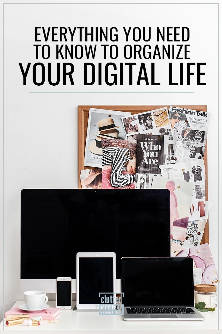 Everything You Need to Know to Organize Your Digital Life