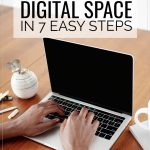 Organize Your Digital Space in 7 Easy Steps