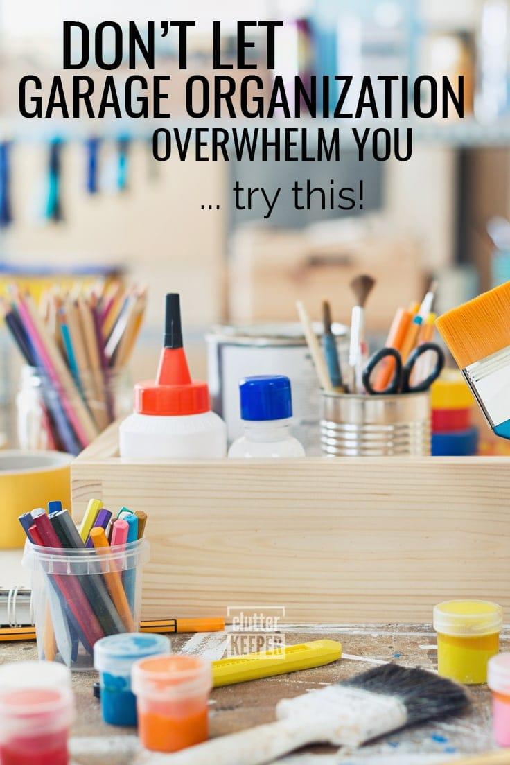 Don't Let Garage Organization Overwhelm You