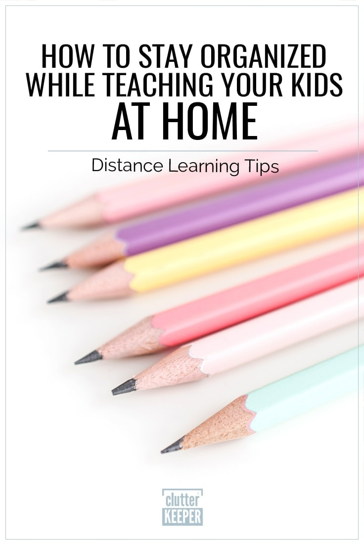 Distance Learning Tips: How To Stay Organized While Teaching Your Kids At Home