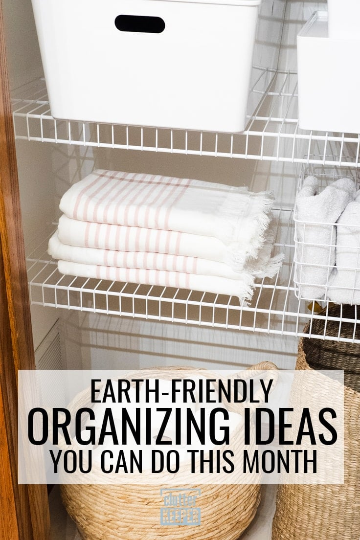 Earth-Friendly Organizing Ideas You Can Do This Month