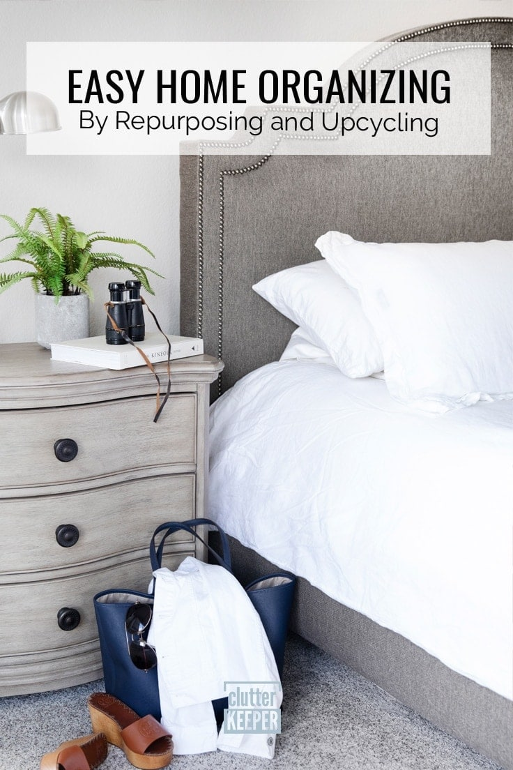 Easy Home Organizing by Repurposing and Upcycling