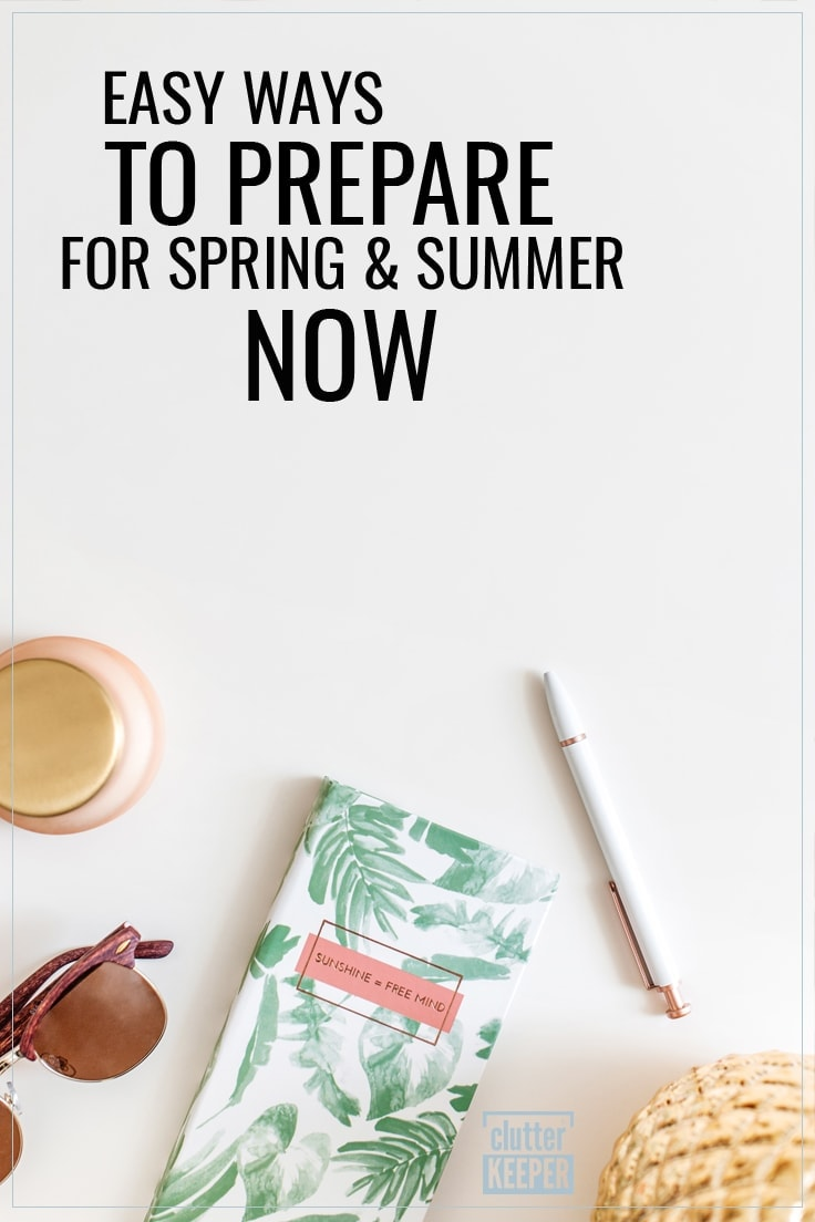 Easy Ways to Prepare for Spring and Summer Now