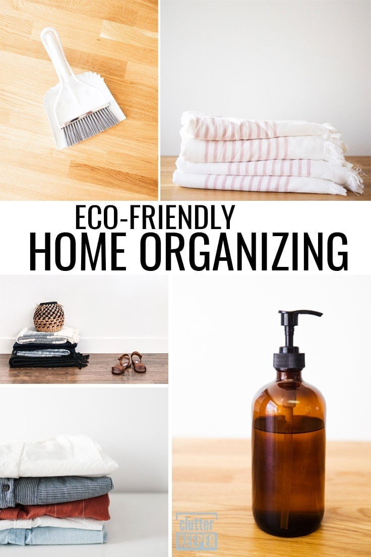 Eco-Friendly Home Organizing Tips & Benefits