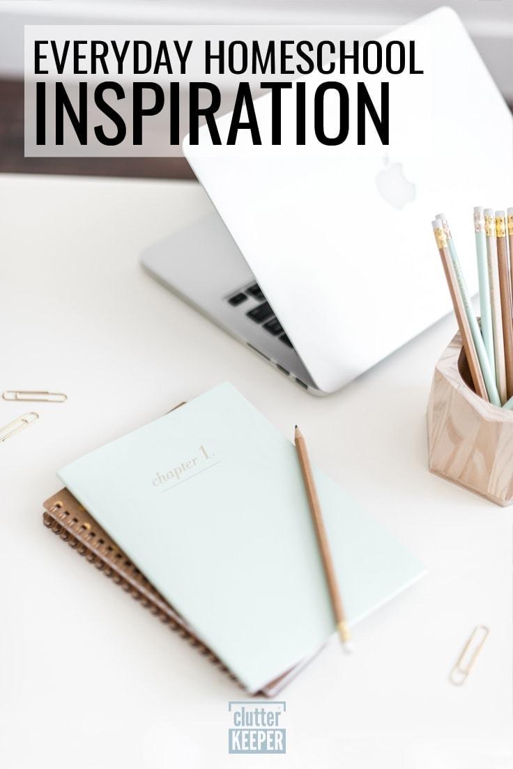 Everyday Homeschool Inspiration