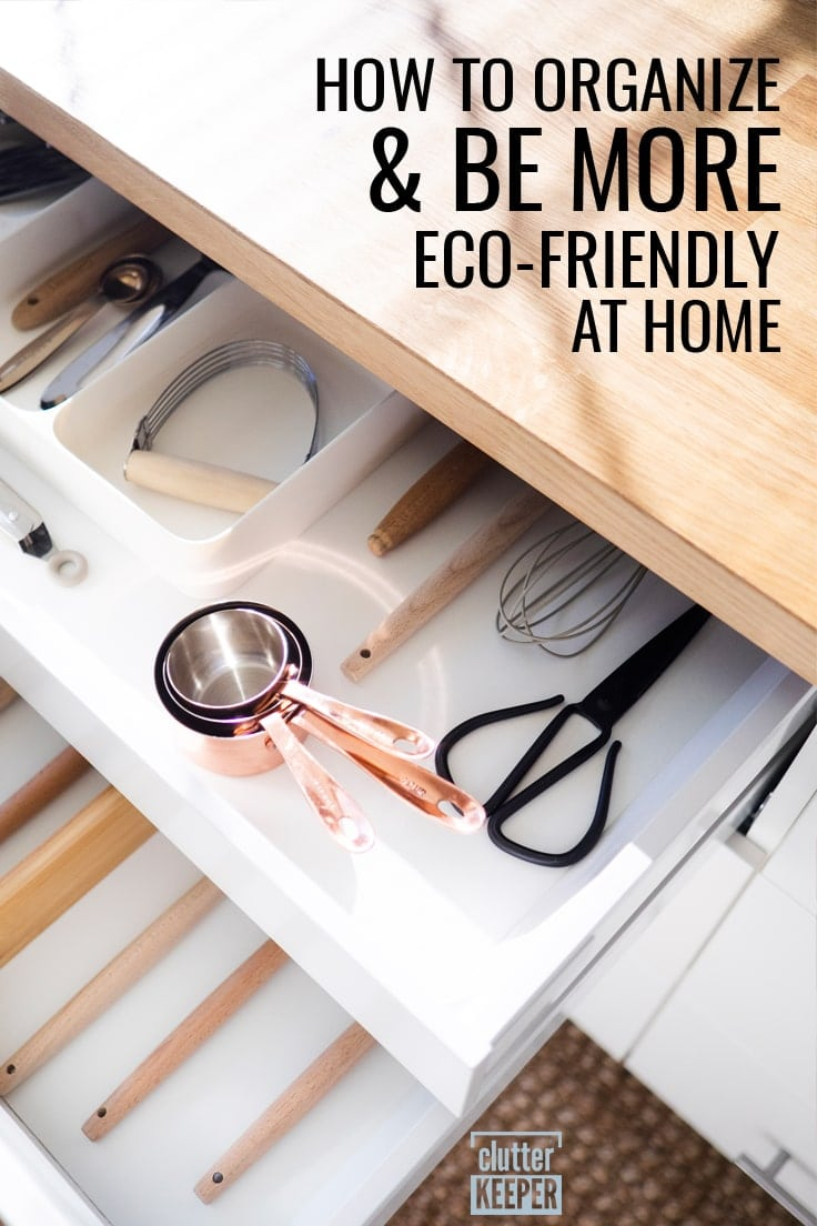 How to Organize and Be More Eco-Friendly at Home