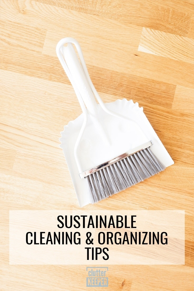 Sustainable Cleaning and Organizing Tips