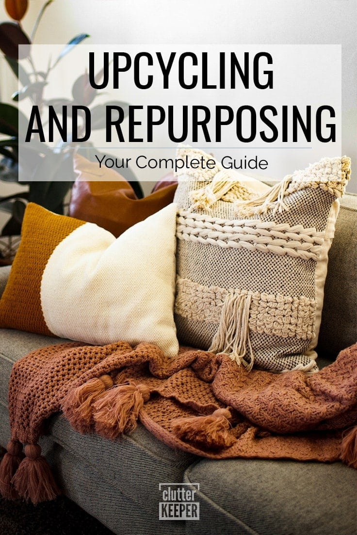 Upcycling and Repurposing: Your Complete Guide