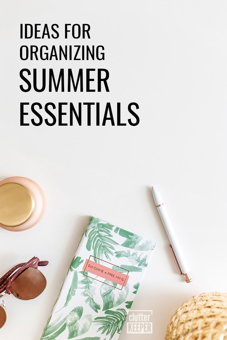 Ideas for Organizing Summer Essentials