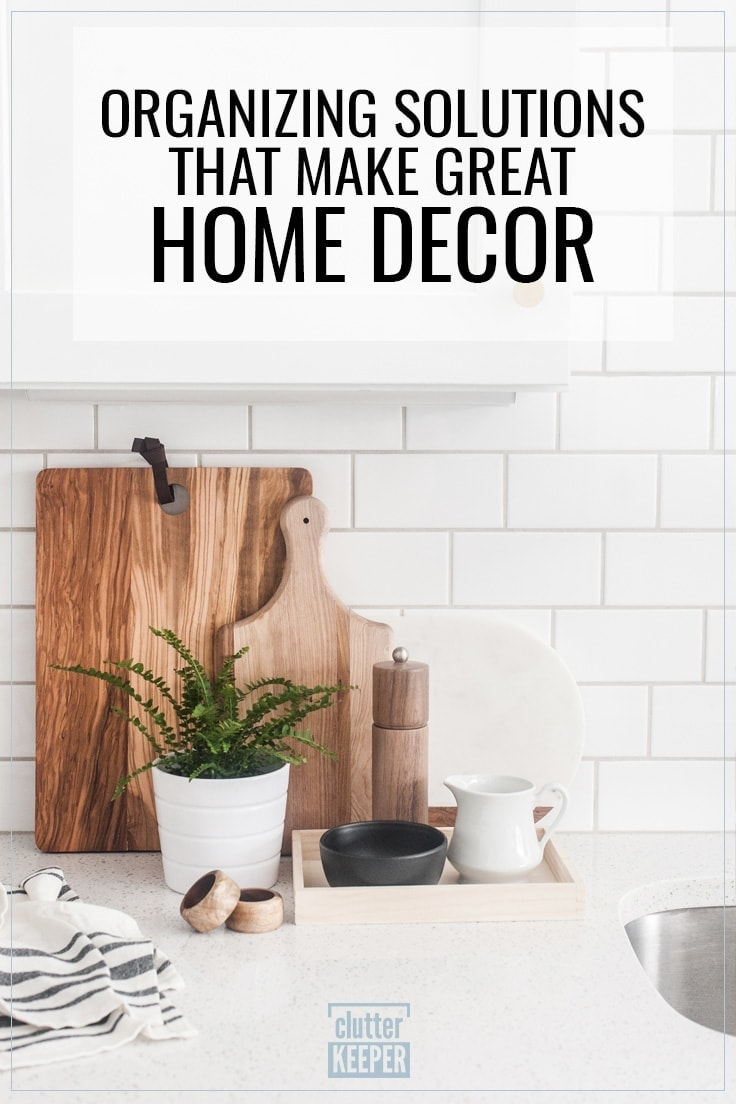 Organizing Solutions That Make Great Home Decor