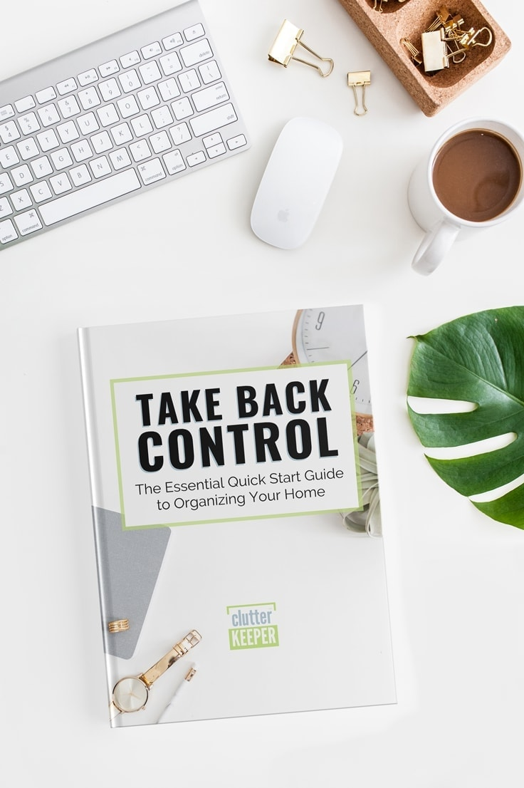Take Back Control, The Essential Quick Start Guide to Organizing Your Home from Clutter Keeper®, a digital eBook available for instant download