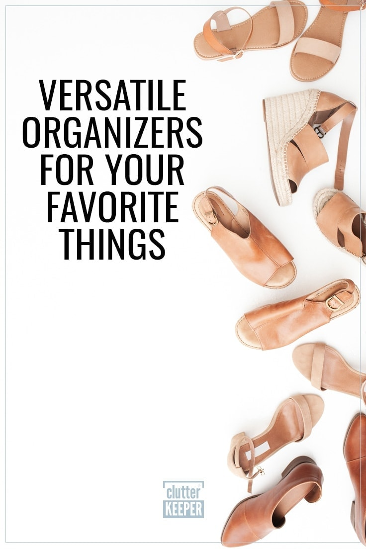 Versatile Organizers for Your Favorite Things