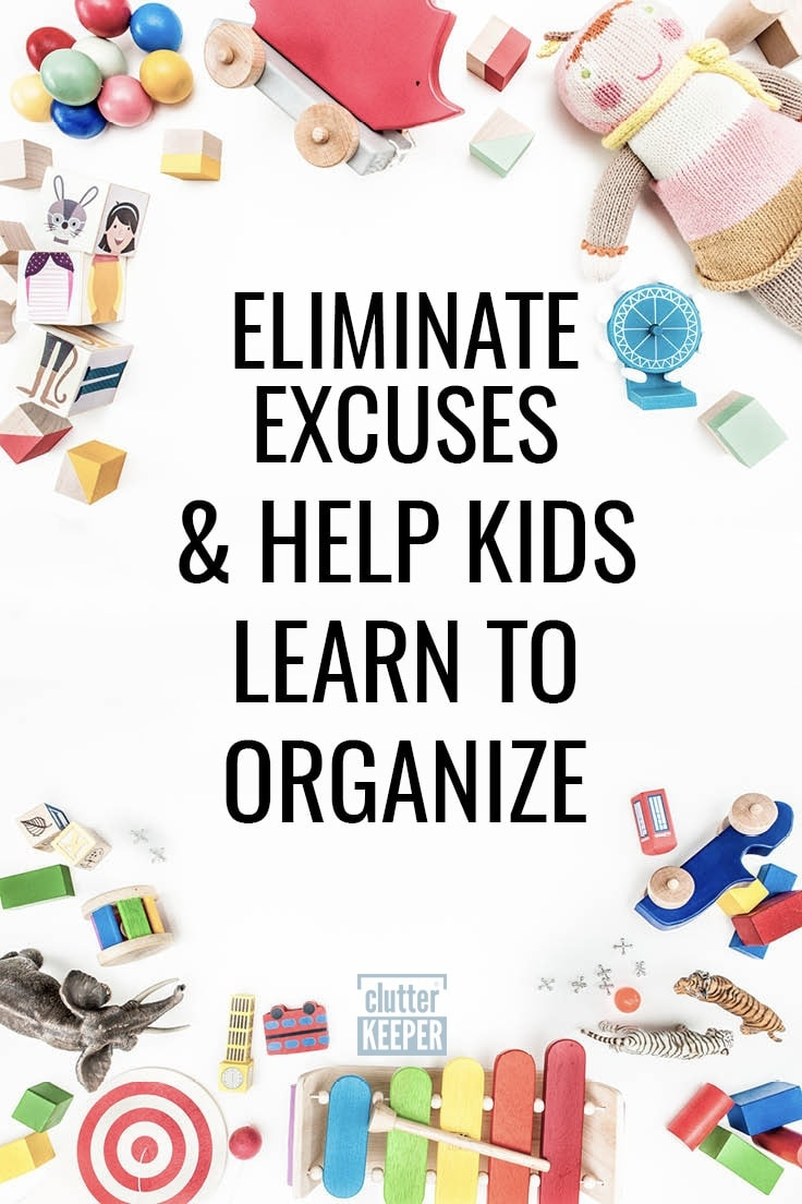 Eliminate Excuses and Help Kids Learn To Organize