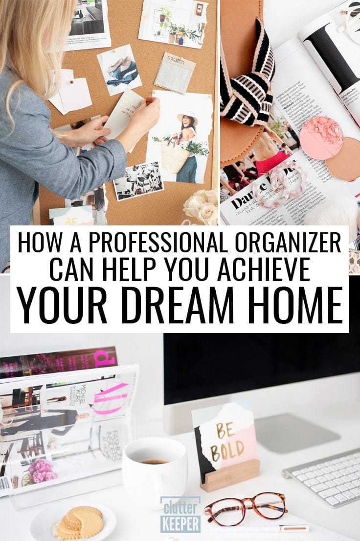 How a Professional Organizer Can Help You Achieve Your Dream Home