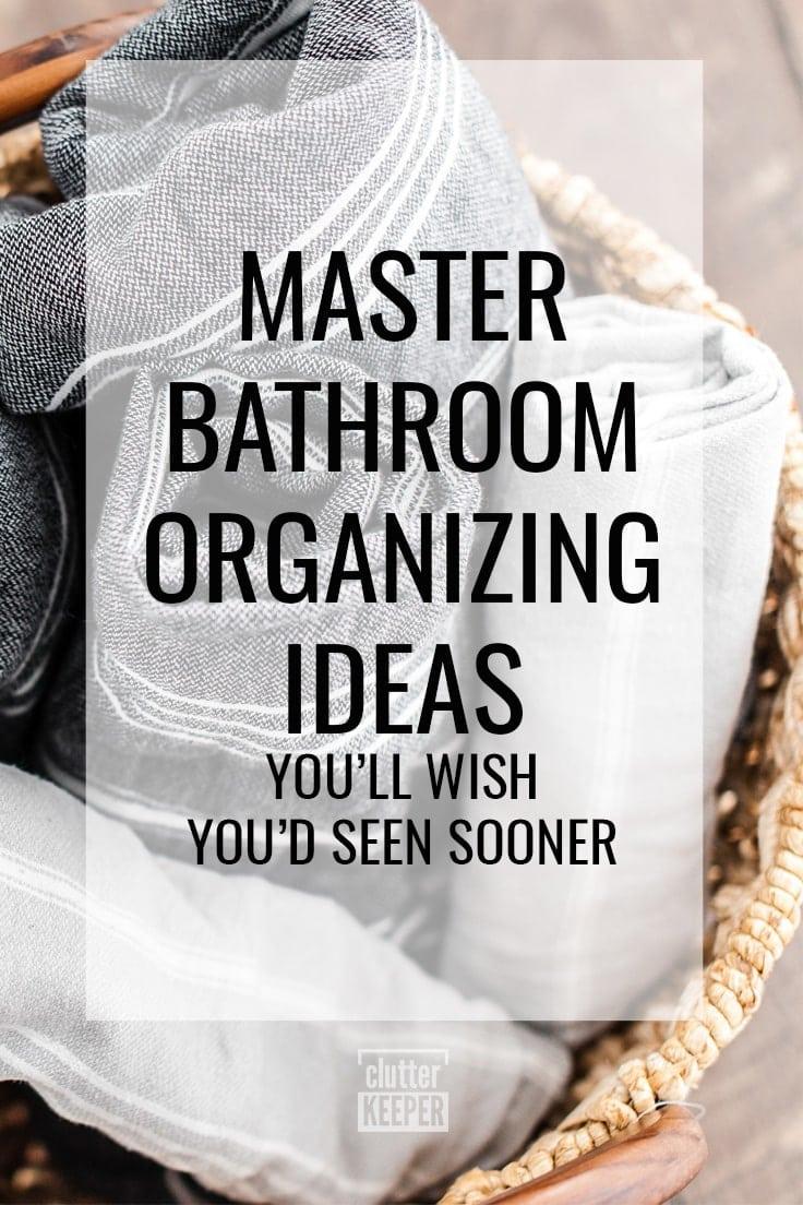 Master Bathroom Organizing Ideas You'll Wish You'd Seen Sooner