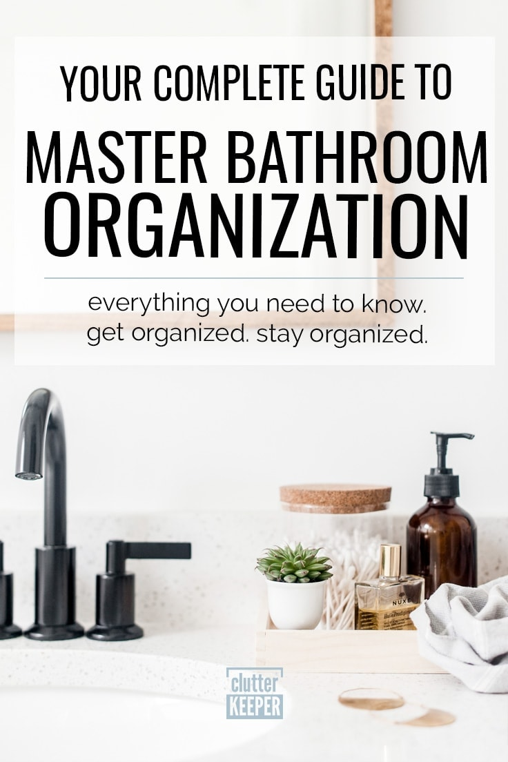 Master Bathroom Organization: Your Complete Guide