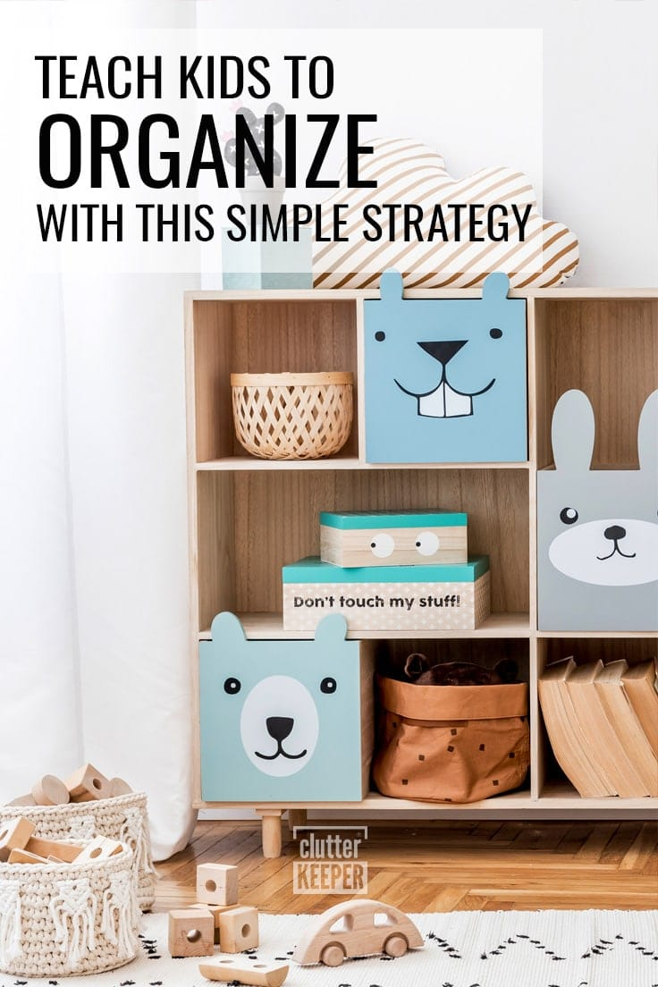 Teach Kids to Organize With This Simple Strategy