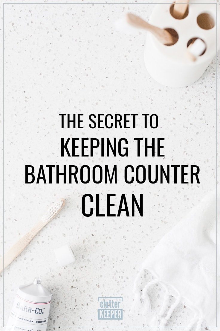 The Secret to Keeping the Bathroom Counter Clean