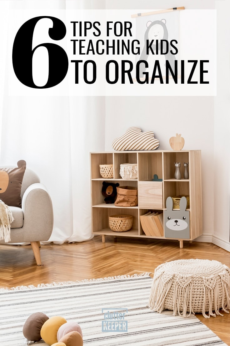 6 Tips for Teaching Kids to Organize
