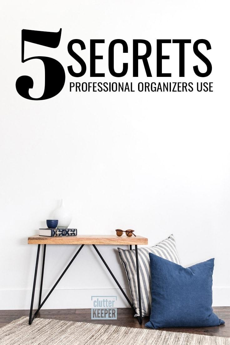5 Secrets Professional Organizers use