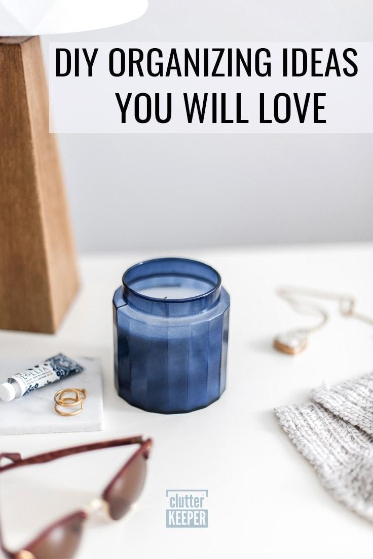 DIY Organizing Ideas You Will Love