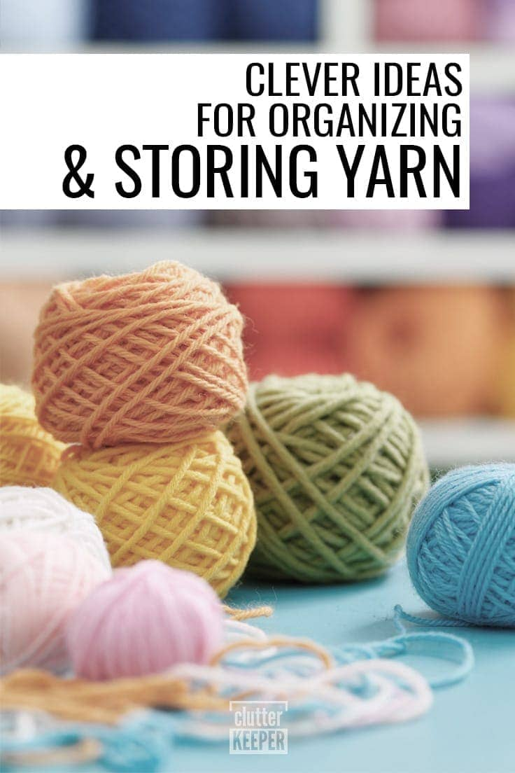 Clever Ideas for Organizing and Storing Yarn