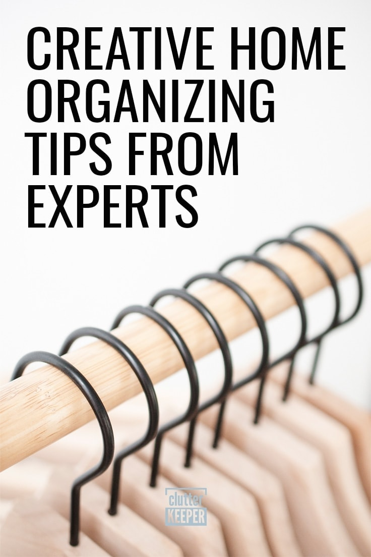 Creative Home Organizing Tips from Experts