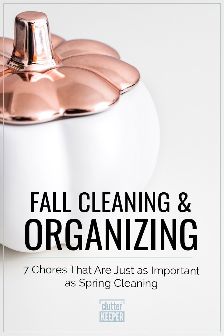 Fall Cleaning and Organizing: 7 Chores That Are Just as Important as Spring Cleaning