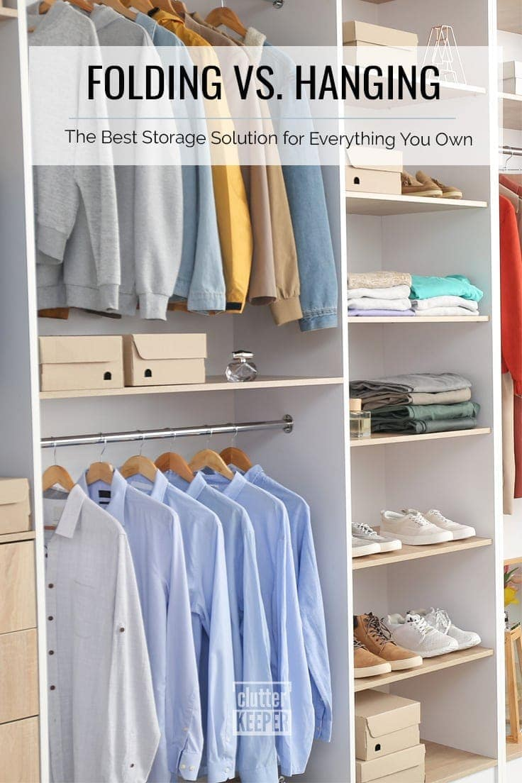 Folding vs. Hanging: The Best Storage Solution for Everything You Own