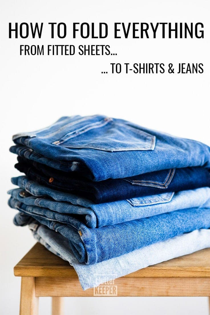 How to Fold Everything From Fitted Sheets... to T-Shirts and Jeans