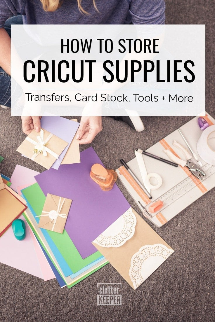 How to Store Cricut Supplies: Transers, Card Stock, Tools and More