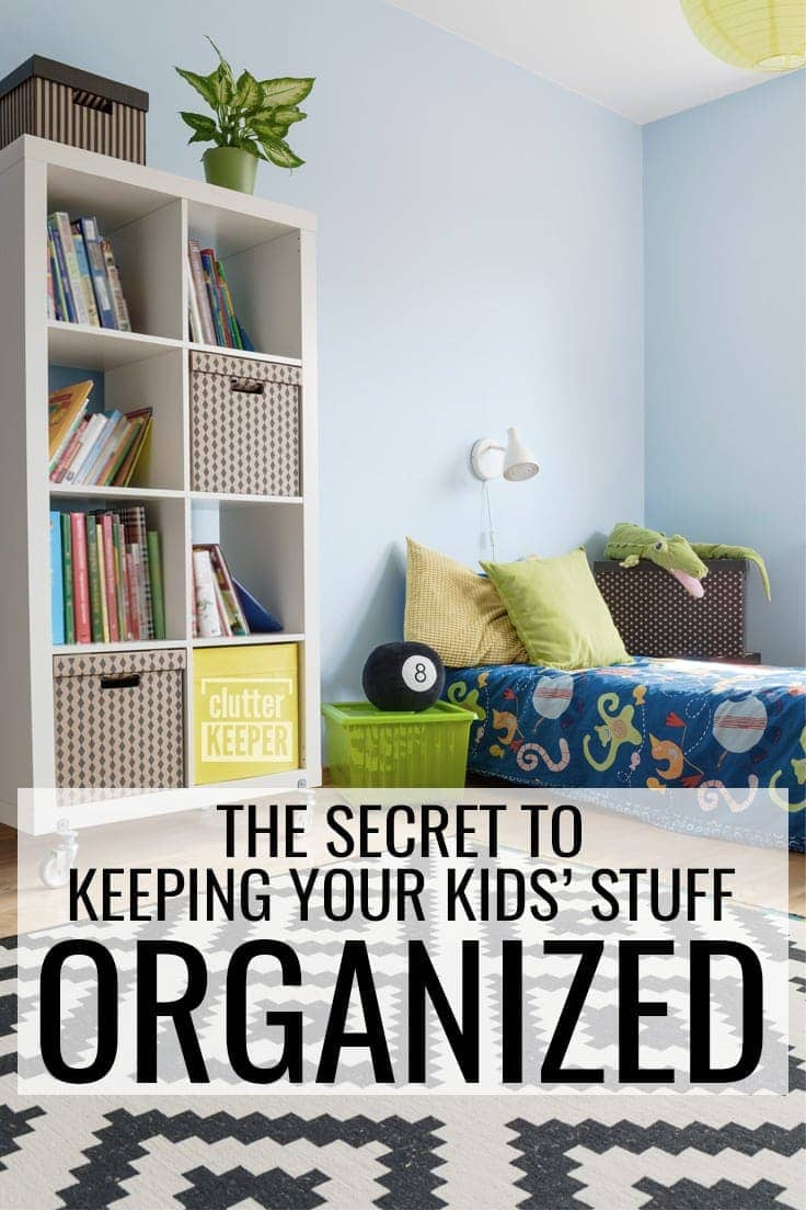The Secret to Keeping Your Kids' Stuff Organized
