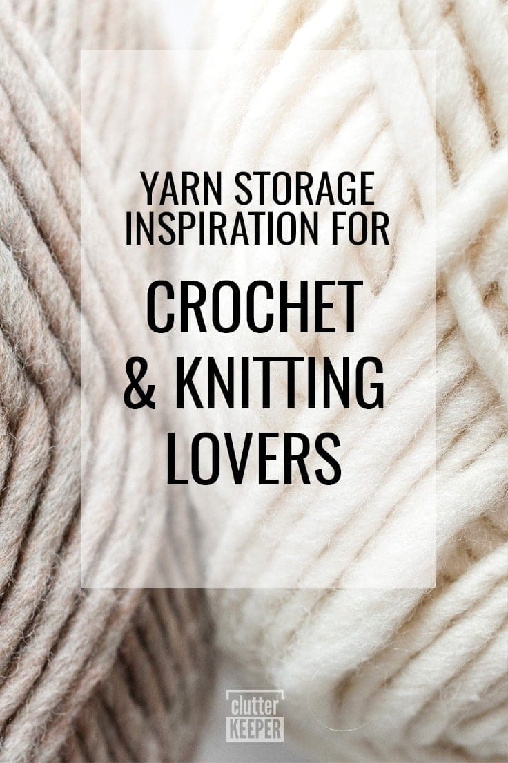 Yarn Storage Inspiration for Crochet and Knitting Lovers
