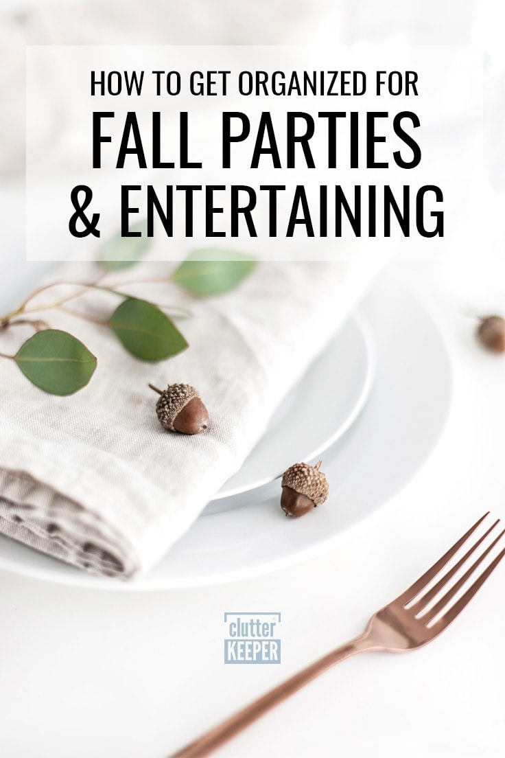 How To Get Organized For Fall Parties And Entertaining