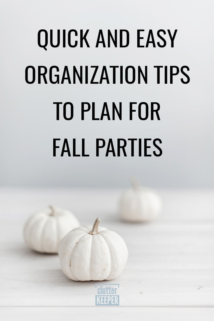 Quick and Easy Organization Tips to Plan for Fall Parties