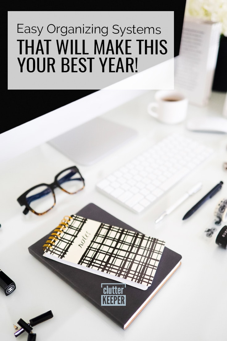 Easy organizing systems that will make this your best year
