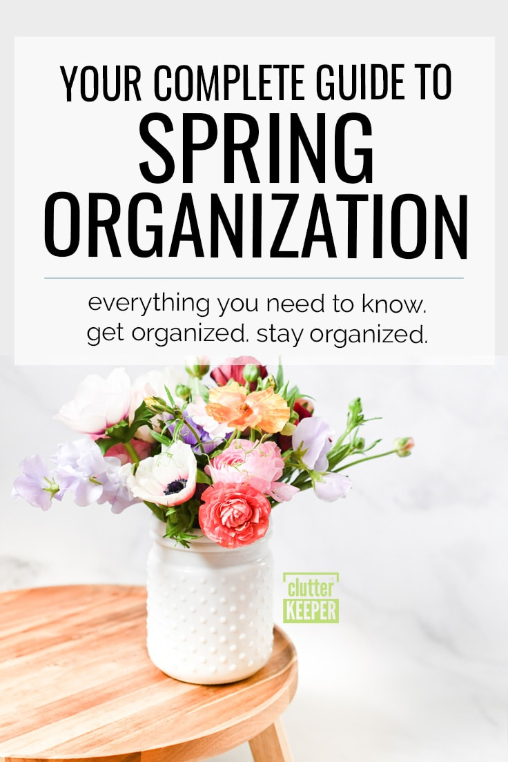 Your Complete Guide to Spring Organization